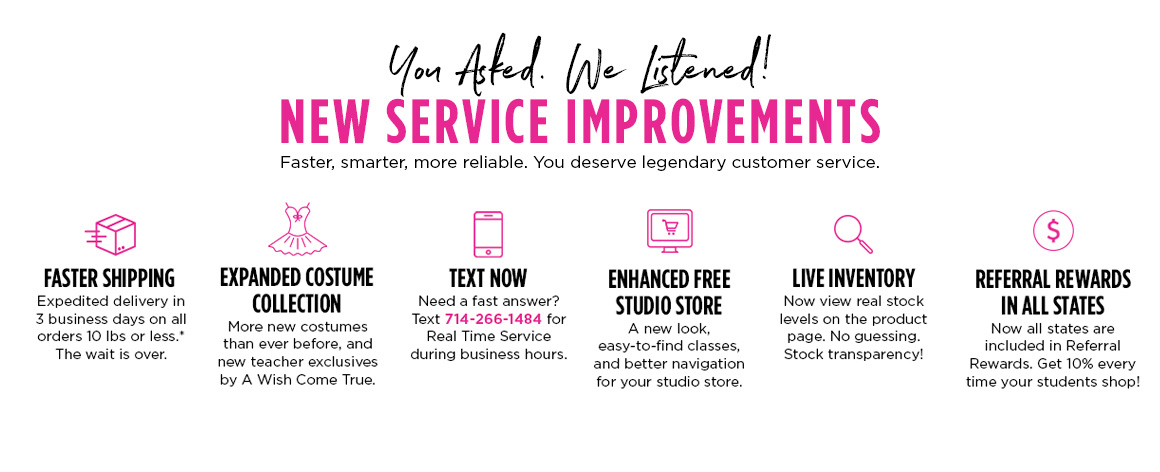 Graphic listings new serivce improvements. Faster shipping. Expanded costume collections. Text customer service. Enhanced free studio store. Live inventory. Referral Rewards in all states.